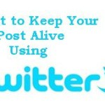 Regular Tweet to Keep Your Old Blog Posts Alive using Twitter