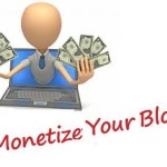 7+ Tips to Monetize Your Blog and Make Money from Blogging