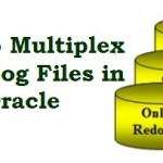 How to Multiplex Redo Log Files in Oracle