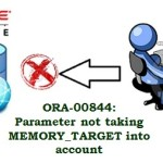 Fixed – ORA-00844: Parameter not taking MEMORY_TARGET into account