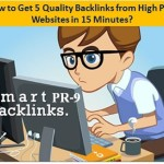 How to Get 5 Quality Backlinks from High PR-9 Websites in 15 Minutes