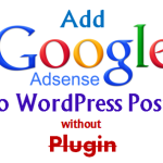 How to Add Google Adsense to WordPress Posts without Plugin