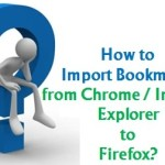How to Import Bookmarks from Chrome/Internet Explorer to Firefox?