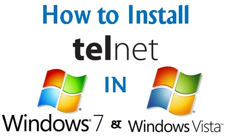 How to install Telnet in Win 7 and Vista