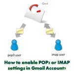 How to enable POP or IMAP settings in Gmail Account?
