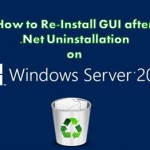 How to Re-Install GUI after .net Uninstallation on Windows Server 2012