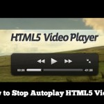 How to Stop Autoplay HTML5 Videos in Chrome & Firefox