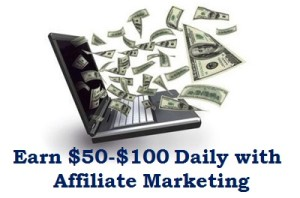 $50-$100 Daily with Affiliate Marketing